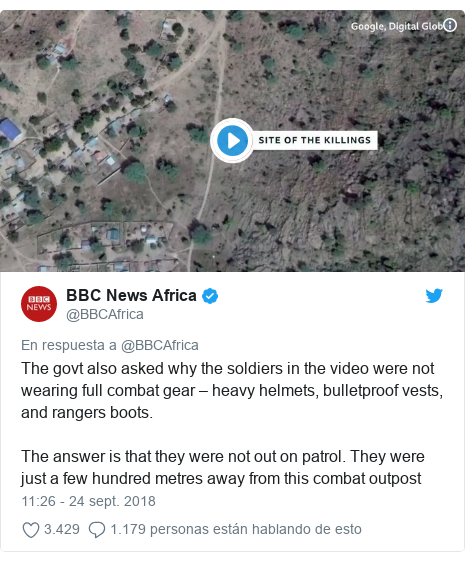 Publicación de Twitter por @BBCAfrica: The govt also asked why the soldiers in the video were not wearing full combat gear – heavy helmets, bulletproof vests, and rangers boots. The answer is that they were not out on patrol. They were just a few hundred metres away from this combat outpost