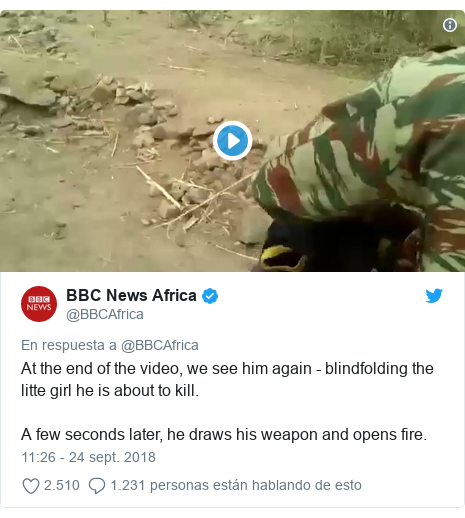 Publicación de Twitter por @BBCAfrica: At the end of the video, we see him again - blindfolding the litte girl he is about to kill. A few seconds later, he draws his weapon and opens fire.