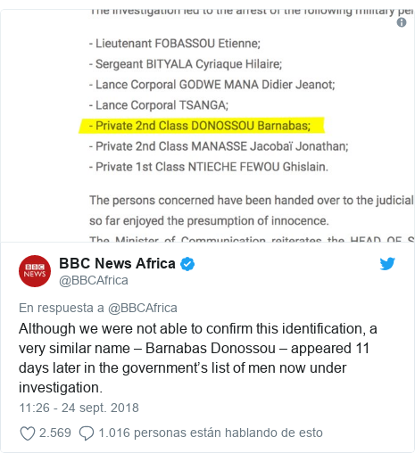 Publicación de Twitter por @BBCAfrica: Although we were not able to confirm this identification, a very similar name – Barnabas Donossou – appeared 11 days later in the government's list of men now under investigation.