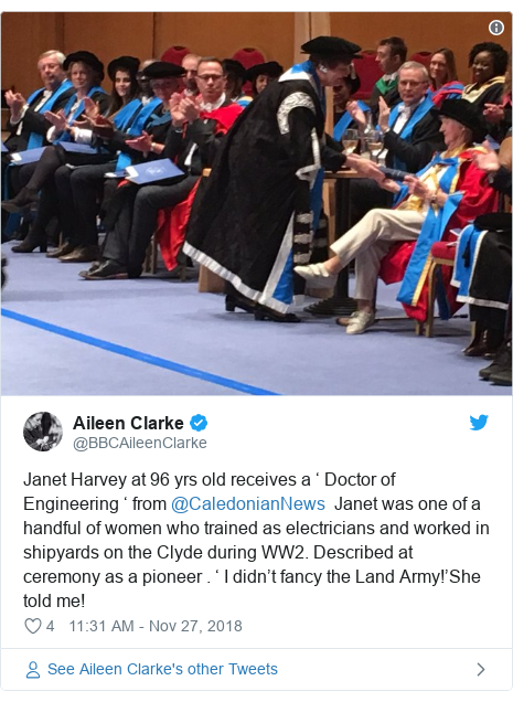 Twitter post by @BBCAileenClarke: Janet Harvey at 96 yrs old receives a ' Doctor of Engineering ' from @CaledonianNews  Janet was one of a handful of women who trained as electricians and worked in shipyards on the Clyde during WW2. Described at ceremony as a pioneer . ' I didn't fancy the Land Army!'She told me!