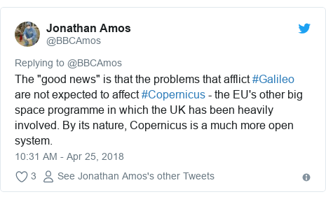 "Twitter post by @BBCAmos: The ""good news"" is that the problems that afflict #Galileo are not expected to affect #Copernicus - the EU's other big space programme in which the UK has been heavily involved. By its nature, Copernicus is a much more open system."