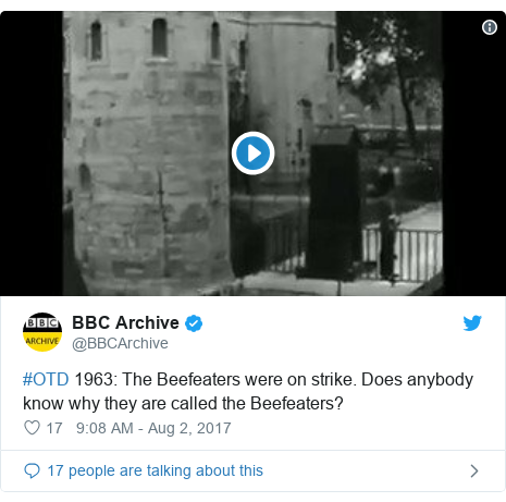 Twitter post by @BBCArchive: #OTD 1963  The Beefeaters were on strike. Does anybody know why they are called the Beefeaters?