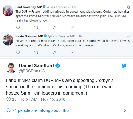 Twitter post by @BBCDanielS: Labour MPs claim DUP MPs are supporting Corbyn's speech in the Commons this morning. (The man who hosted Sinn Fein leaders in parliament.)