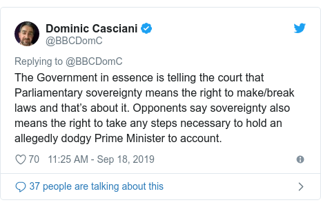 Twitter post by @BBCDomC: The Government in essence is telling the court that Parliamentary sovereignty means the right to make/break laws and that's about it. Opponents say sovereignty also means the right to take any steps necessary to hold an allegedly dodgy Prime Minister to account.
