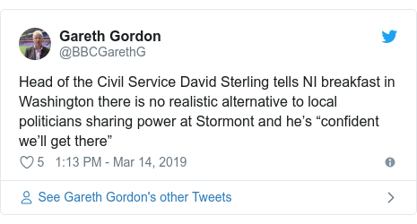 "Twitter post by @BBCGarethG: Head of the Civil Service David Sterling tells NI breakfast in Washington there is no realistic alternative to local politicians sharing power at Stormont and he's ""confident we'll get there"""