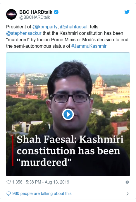 """Twitter post by @BBCHARDtalk: President of @jkpmparty, @shahfaesal, tells @stephensackur that the Kashmiri constitution has been """"murdered"""" by Indian Prime Minister Modi's decision to end the semi-autonomous status of #JammuKashmir"""
