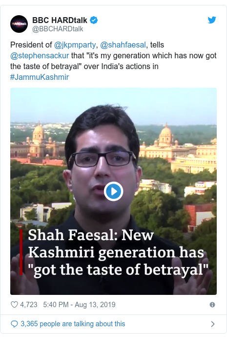 """Twitter post by @BBCHARDtalk: President of @jkpmparty, @shahfaesal, tells @stephensackur that """"it's my generation which has now got the taste of betrayal"""" over India's actions in #JammuKashmir"""