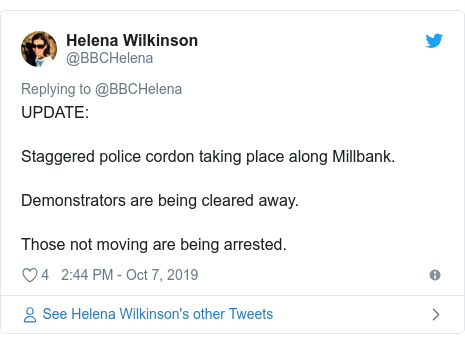 Twitter post by @BBCHelena: UPDATE  Staggered police cordon taking place along Millbank.Demonstrators are being cleared away.Those not moving are being arrested.