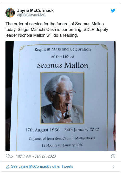 Politics Twitter post by @BBCJayneMcC: The order of service for the funeral of Seamus Mallon today. Singer Malachi Cush is performing, SDLP deputy leader Nichola Mallon will do a reading.