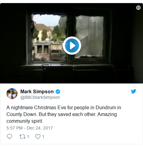 Twitter post by @BBCMarkSimpson: A nightmare Christmas Eve for people in Dundrum in County Down. But they saved each other. Amazing community spirit.