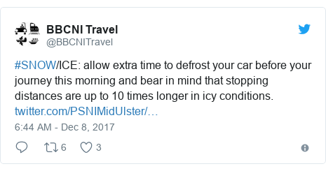 Twitter post by @BBCNITravel: #SNOW/ICE  allow extra time to defrost your car before your journey this morning and bear in mind that stopping distances are up to 10 times longer in icy conditions.
