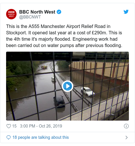 Twitter post by @BBCNWT: This is the A555 Manchester Airport Relief Road in Stockport. It opened last year at a cost of £290m. This is the 4th time it's majorly flooded. Engineering work had been carried out on water pumps after previous flooding.