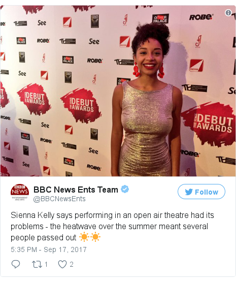 Twitter post by @BBCNewsEnts: Sienna Kelly says performing in an open air theatre had its problems - the heatwave over the summer meant several people passed out ☀️☀️ pic.twitter.com/K2n0yNC3kl