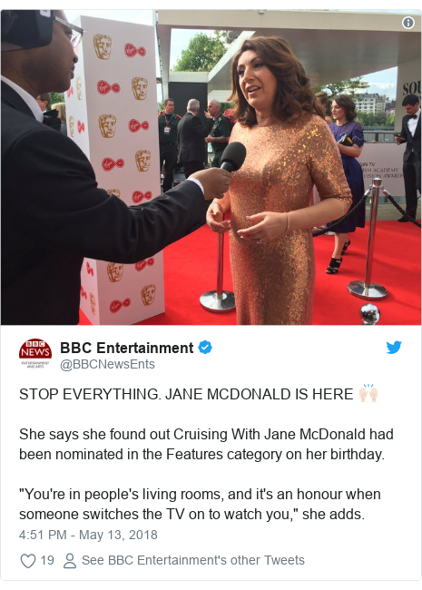 "Twitter post by @BBCNewsEnts: STOP EVERYTHING. JANE MCDONALD IS HERE 🙌🏻She says she found out Cruising With Jane McDonald had been nominated in the Features category on her birthday.""You're in people's living rooms, and it's an honour when someone switches the TV on to watch you,"" she adds."