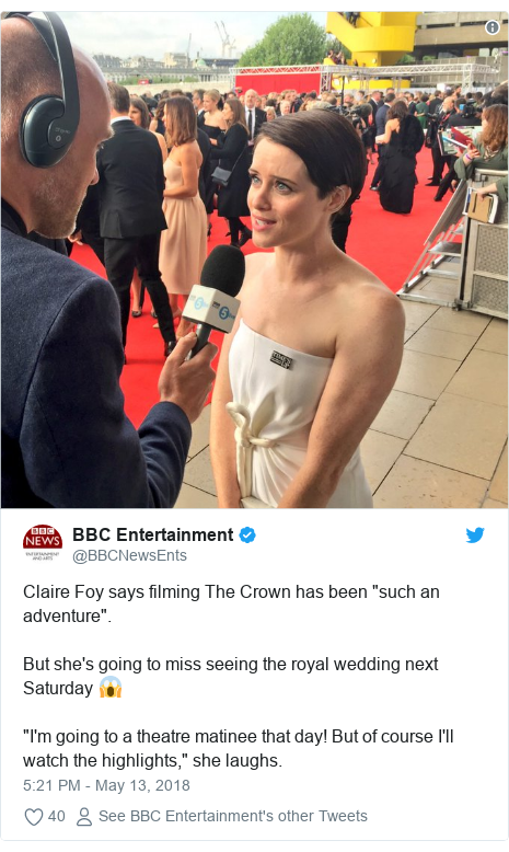"Twitter post by @BBCNewsEnts: Claire Foy says filming The Crown has been ""such an adventure"".But she's going to miss seeing the royal wedding next Saturday 😱""I'm going to a theatre matinee that day! But of course I'll watch the highlights,"" she laughs."