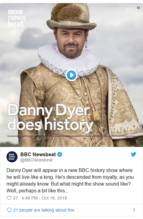 Twitter post by @BBCNewsbeat: Danny Dyer will appear in a new BBC history show where he will live like a king. He's descended from royalty, as you might already know. But what might the show sound like? Well, perhaps a bit like this...