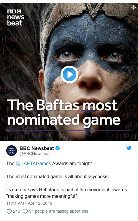 """Twitter post by @BBCNewsbeat: The @BAFTAGames Awards are tonight. The most nominated game is all about psychosis. Its creator says Hellblade is part of the movement towards """"making games more meaningful""""."""