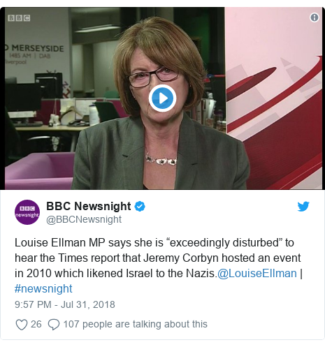 """Twitter post by @BBCNewsnight: Louise Ellman MP says she is """"exceedingly disturbed"""" to hear the Times report that Jeremy Corbyn hosted an event in 2010 which likened Israel to the Nazis.@LouiseEllman 