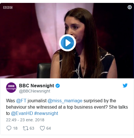 Publicación de Twitter por @BBCNewsnight: Was @FT journalist @miss_marriage surprised by the behaviour she witnessed at a top business event? She talks to @EvanHD #newsnight