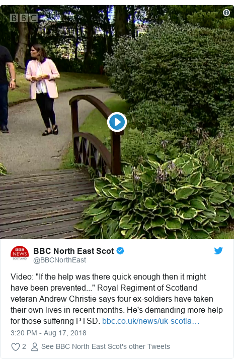 """Twitter post by @BBCNorthEast: Video  """"If the help was there quick enough then it might have been prevented..."""" Royal Regiment of Scotland veteran Andrew Christie says four ex-soldiers have taken their own lives in recent months. He's demanding more help for those suffering PTSD."""