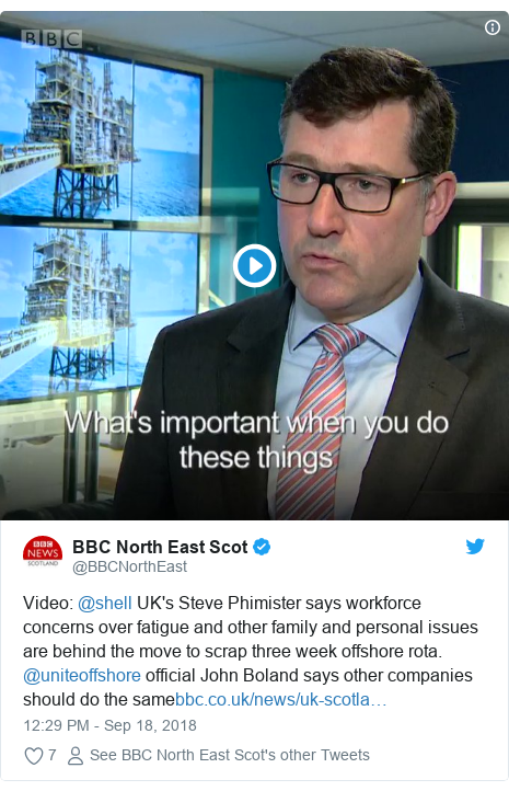 Twitter post by @BBCNorthEast: Video  @shell UK's Steve Phimister says workforce concerns over fatigue and other family and personal issues are behind the move to scrap three week offshore rota. @uniteoffshore official John Boland says other companies should do the same