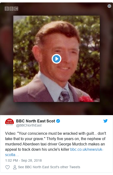 """Twitter post by @BBCNorthEast: Video  """"Your conscience must be wracked with guilt... don't take that to your grave."""" Thirty five years on, the nephew of murdered Aberdeen taxi driver George Murdoch makes an appeal to track down his uncle's killer"""