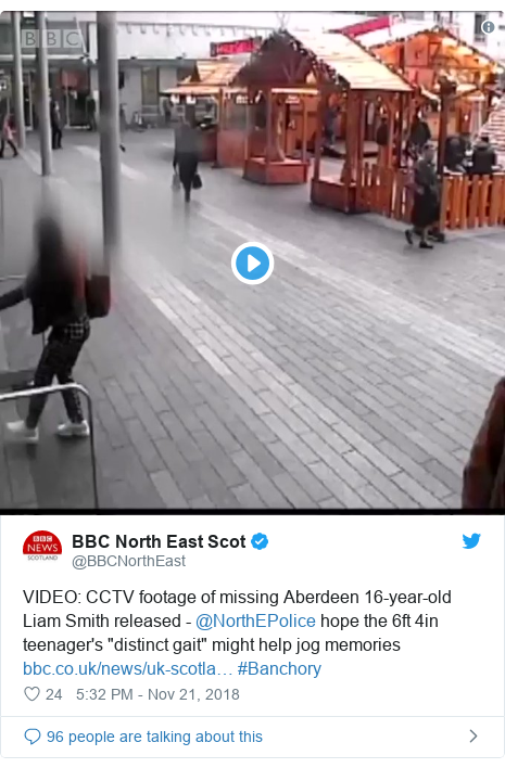 "Twitter post by @BBCNorthEast: VIDEO  CCTV footage of missing Aberdeen 16-year-old Liam Smith released - @NorthEPolice hope the 6ft 4in teenager's ""distinct gait"" might help jog memories  #Banchory"