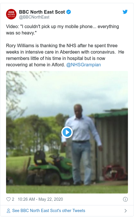 """Twitter post by @BBCNorthEast: Video  """"I couldn't pick up my mobile phone... everything was so heavy.""""Rory Williams is thanking the NHS after he spent three weeks in intensive care in Aberdeen with coronavirus.  He remembers little of his time in hospital but is now recovering at home in Alford. @NHSGrampian"""