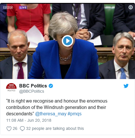 "Twitter post by @BBCPolitics: ""It is right we recognise and honour the enormous contribution of the Windrush generation and their descendants"" @theresa_may #pmqs"