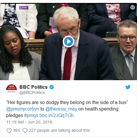 "Twitter post by @BBCPolitics: ""Her figures are so dodgy they belong on the side of a bus"" @jeremycorbyn to @theresa_may on health spending pledges #pmqs"