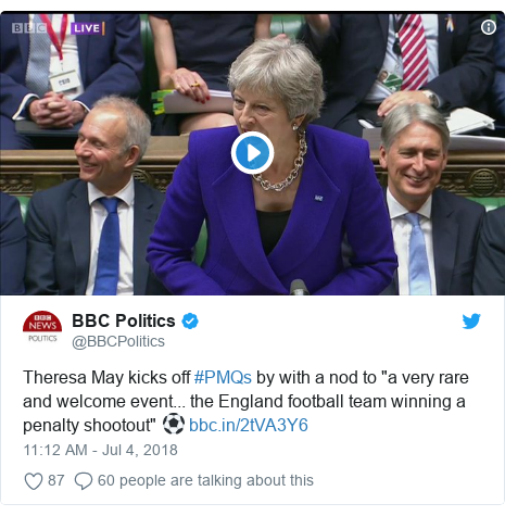 """Twitter post by @BBCPolitics: Theresa May kicks off #PMQs by with a nod to """"a very rare and welcome event... the England football team winning a penalty shootout"""" ⚽"""