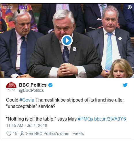 """Twitter post by @BBCPolitics: Could #Govia Thameslink be stripped of its franchise after """"unacceptable"""" service? """"Nothing is off the table,"""" says May #PMQs"""