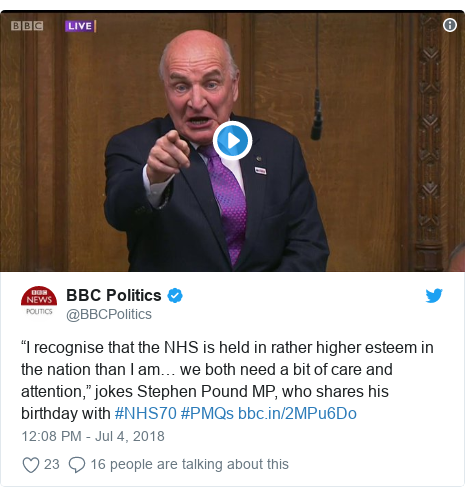 """Twitter post by @BBCPolitics: """"I recognise that the NHS is held in rather higher esteem in the nation than I am… we both need a bit of care and attention,"""" jokes Stephen Pound MP, who shares his birthday with #NHS70 #PMQs"""