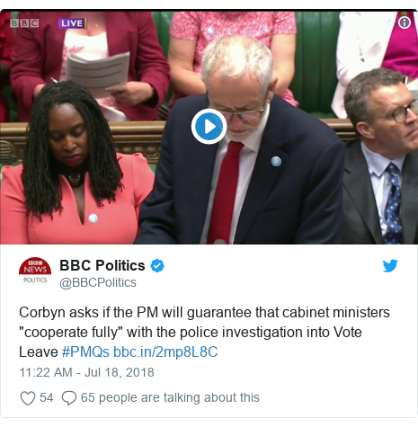 """Twitter post by @BBCPolitics: Corbyn asks if the PM will guarantee that cabinet ministers """"cooperate fully"""" with the police investigation into Vote Leave #PMQs"""
