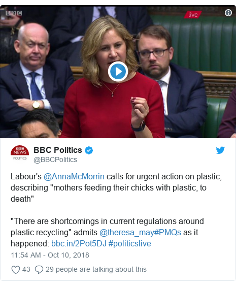 """Twitter post by @BBCPolitics: Labour's @AnnaMcMorrin calls for urgent action on plastic, describing """"mothers feeding their chicks with plastic, to death""""""""There are shortcomings in current regulations around plastic recycling"""" admits @theresa_may#PMQs as it happened   #politicslive"""