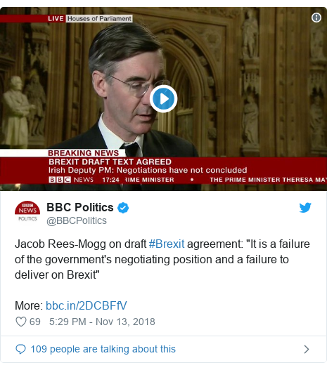 "Twitter post by @BBCPolitics: Jacob Rees-Mogg on draft #Brexit agreement  ""It is a failure of the government's negotiating position and a failure to deliver on Brexit""More"