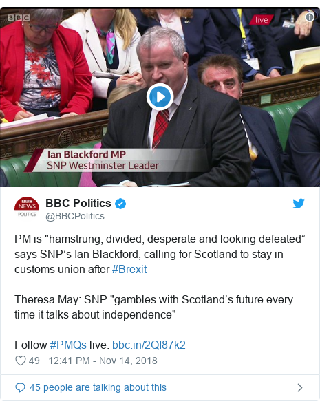 "Twitter post by @BBCPolitics: PM is ""hamstrung, divided, desperate and looking defeated"" says SNP's Ian Blackford, calling for Scotland to stay in customs union after #BrexitTheresa May  SNP ""gambles with Scotland's future every time it talks about independence""Follow #PMQs live"