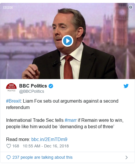Twitter post by @BBCPolitics: #Brexit  Liam Fox sets out arguments against a second referendumInternational Trade Sec tells #marr if Remain were to win, people like him would be 'demanding a best of three'Read more
