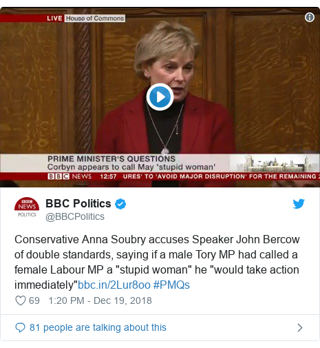 "Twitter post by @BBCPolitics: Conservative Anna Soubry accuses Speaker John Bercow of double standards, saying if a male Tory MP had called a female Labour MP a ""stupid woman"" he ""would take action immediately"" #PMQs"