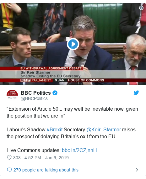 "Twitter post by @BBCPolitics: ""Extension of Article 50... may well be inevitable now, given the position that we are in""Labour's Shadow #Brexit Secretary @Keir_Starmer raises the prospect of delaying Britain's exit from the EULive Commons updates"