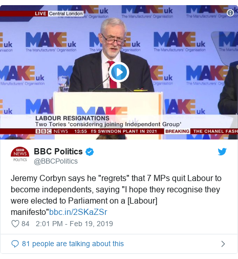 """Twitter post by @BBCPolitics: Jeremy Corbyn says he """"regrets"""" that 7 MPs quit Labour to become independents, saying """"I hope they recognise they were elected to Parliament on a [Labour] manifesto"""""""
