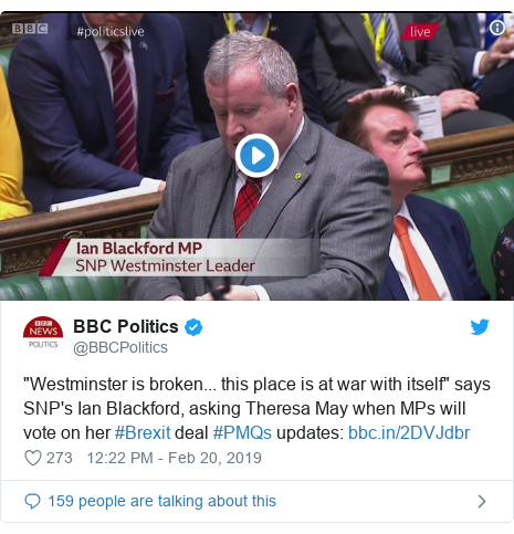 """Twitter post by @BBCPolitics: """"Westminster is broken... this place is at war with itself"""" says SNP's Ian Blackford, asking Theresa May when MPs will vote on her #Brexit deal #PMQs updates"""