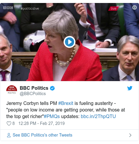 "Twitter post by @BBCPolitics: Jeremy Corbyn tells PM #Brexit is fueling austerity - ""people on low income are getting poorer, while those at the top get richer""#PMQs updates"