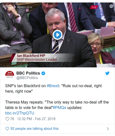 "Twitter post by @BBCPolitics: SNP's Ian Blackford on #Brexit  ""Rule out no-deal, right here, right now""Theresa May repeats  ""The only way to take no-deal off the table is to vote for the deal""#PMQs updates"