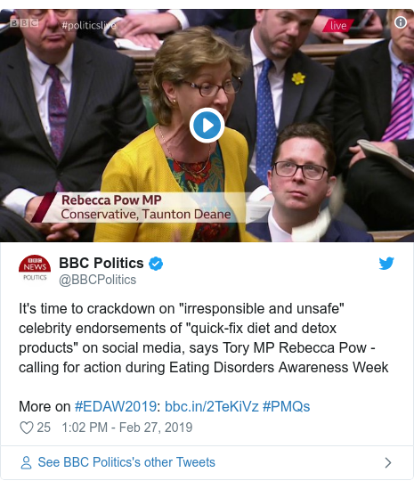 "Twitter post by @BBCPolitics: It's time to crackdown on ""irresponsible and unsafe"" celebrity endorsements of ""quick-fix diet and detox products"" on social media, says Tory MP Rebecca Pow - calling for action during Eating Disorders Awareness WeekMore on #EDAW2019   #PMQs"