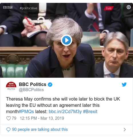 Twitter post by @BBCPolitics: Theresa May confirms she will vote later to block the UK leaving the EU without an agreement later this month#PMQs latest   #Brexit