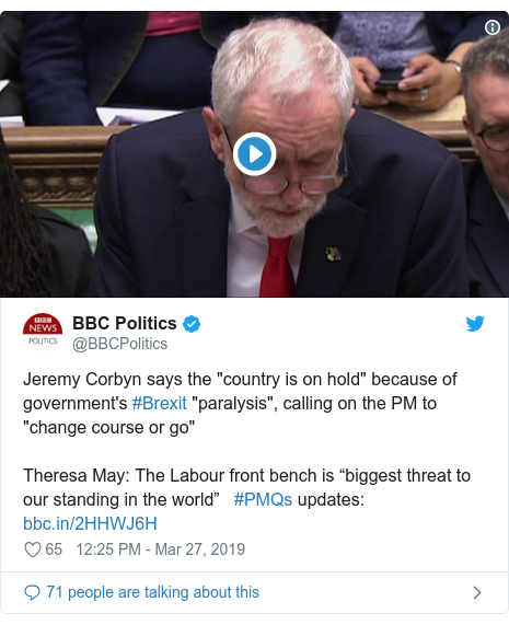 "Twitter post by @BBCPolitics: Jeremy Corbyn says the ""country is on hold"" because of government's #Brexit ""paralysis"", calling on the PM to ""change course or go"" Theresa May  The Labour front bench is ""biggest threat to our standing in the world""   #PMQs updates"