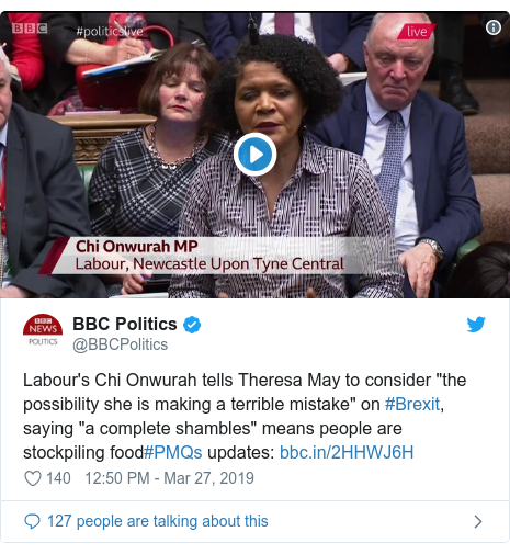 "Twitter post by @BBCPolitics: Labour's Chi Onwurah tells Theresa May to consider ""the possibility she is making a terrible mistake"" on #Brexit, saying ""a complete shambles"" means people are stockpiling food#PMQs updates"