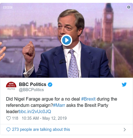 Twitter post by @BBCPolitics: Did Nigel Farage argue for a no deal #Brexit during the referendum campaign?#Marr asks the Brexit Party leader