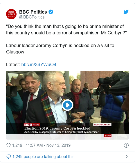 """Twitter post by @BBCPolitics: """"Do you think the man that's going to be prime minister of this country should be a terrorist sympathiser, Mr Corbyn?""""Labour leader Jeremy Corbyn is heckled on a visit to GlasgowLatest"""